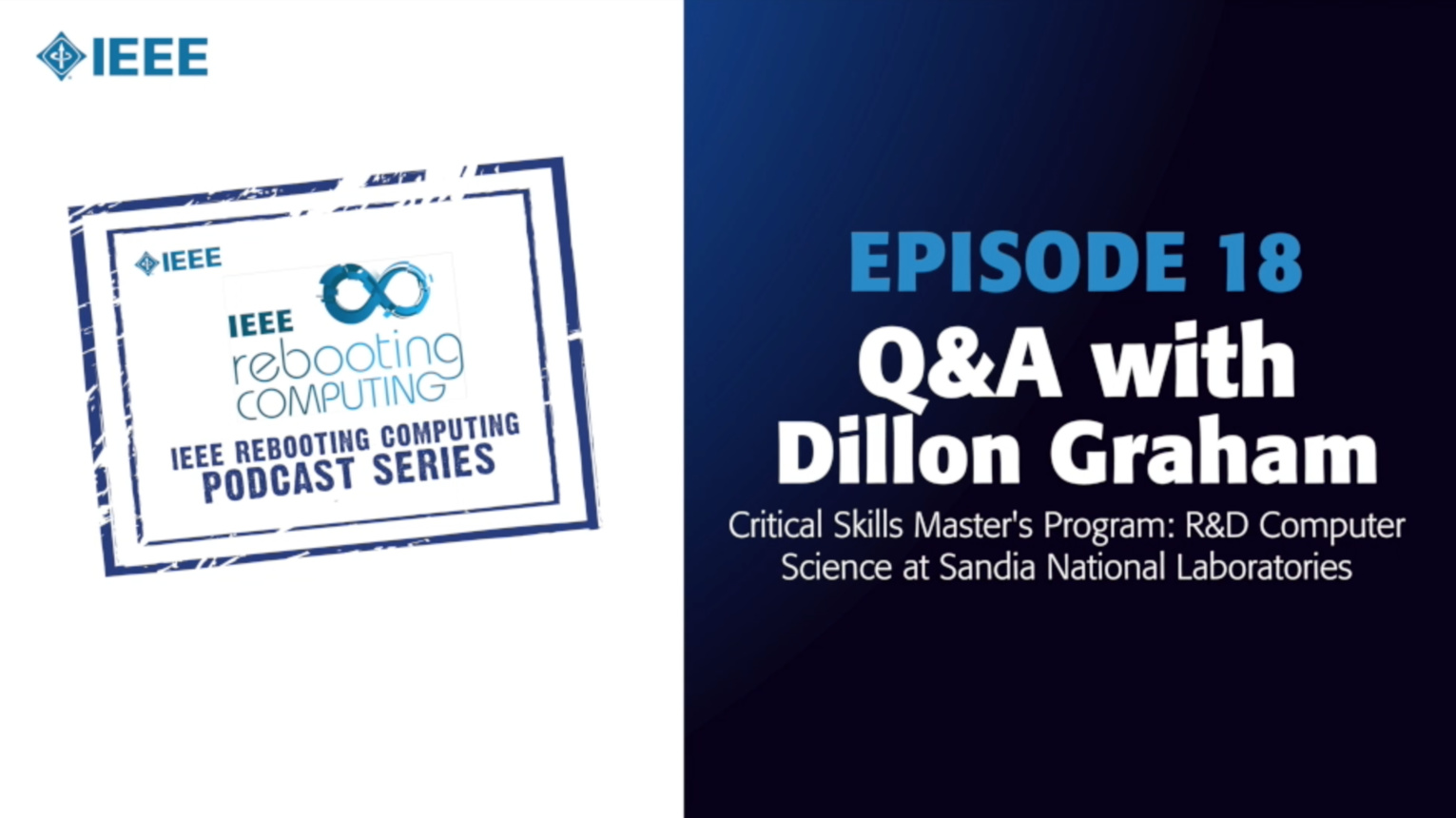 Q&A with Dillon Graham: IEEE Rebooting Computing Podcast, Episode 18