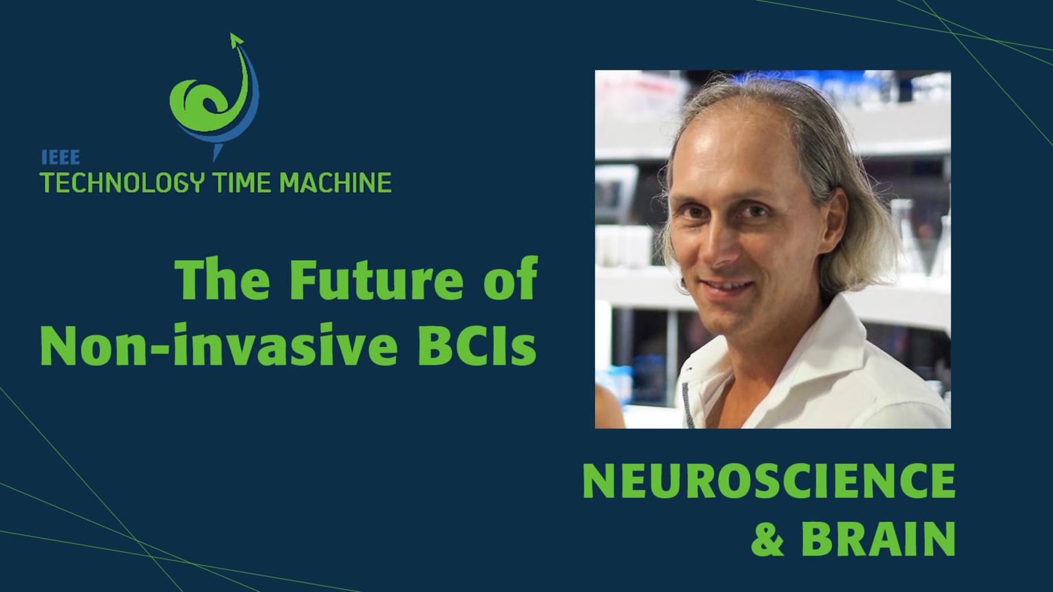 Christoph Guger: Neuroscience & Brain Panel - The Future of Non-invasive Brain-computer Interfaces - TTM 2018