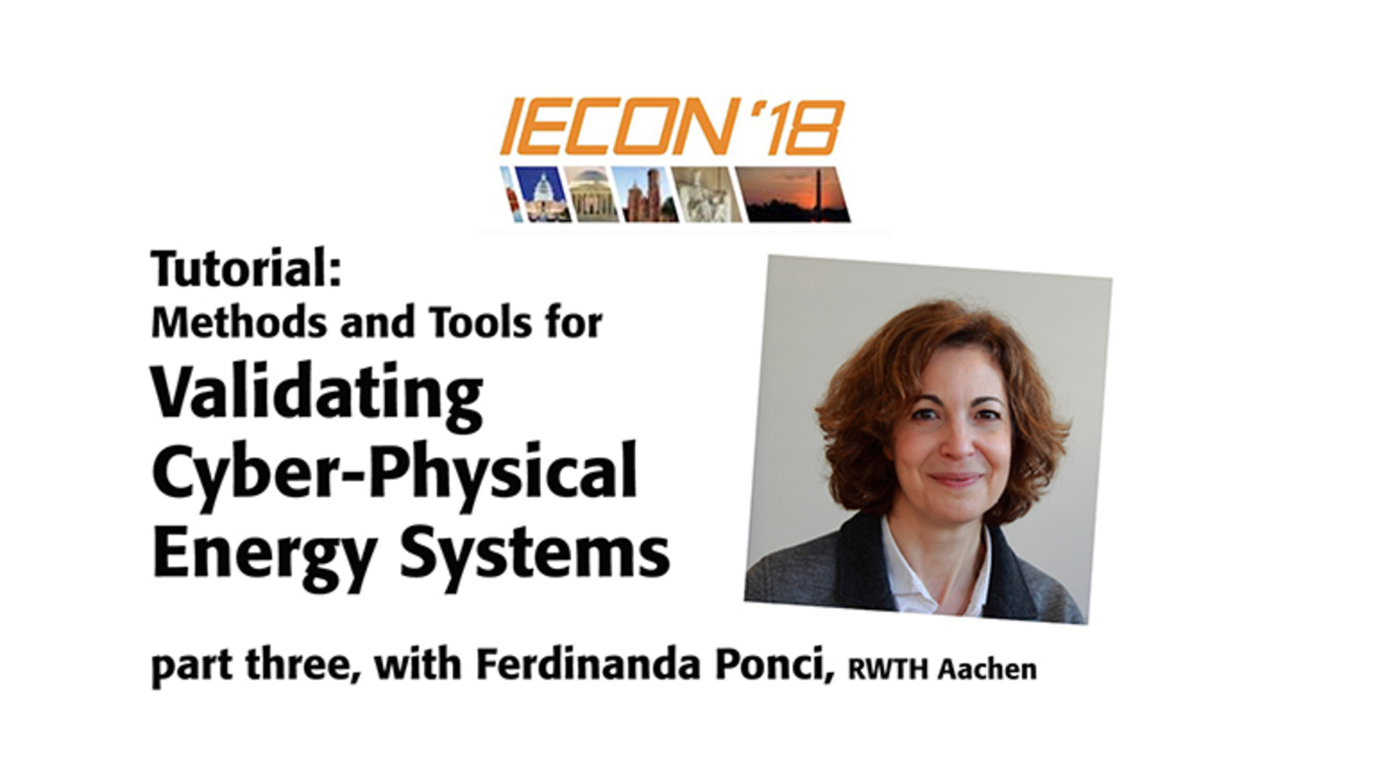Validating Cyber-Physical Energy Systems, Part 3: IECON 2018