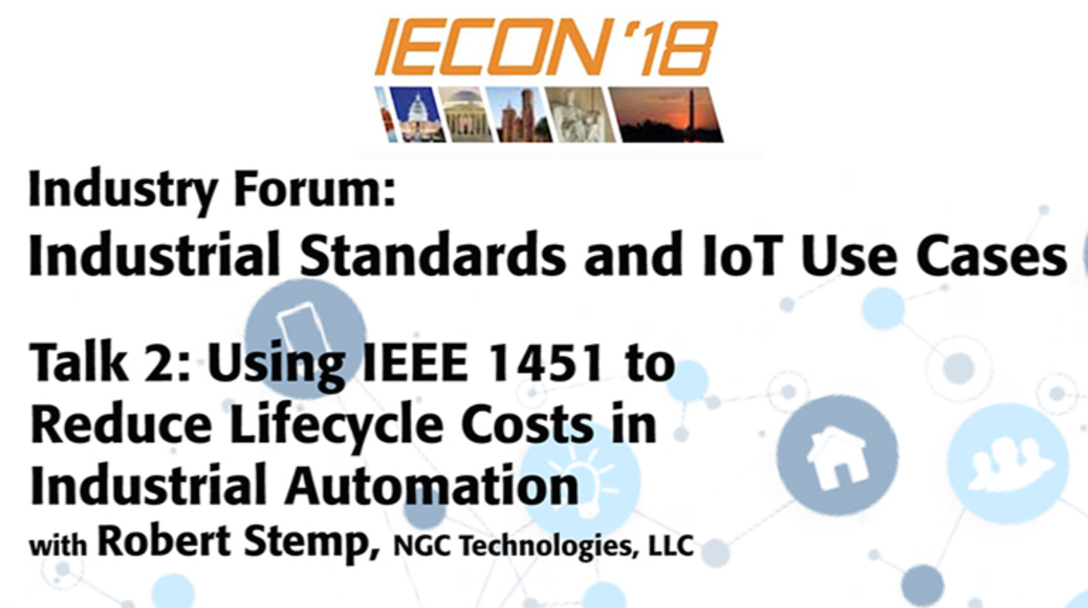 Industrial Standards and IoT Use Cases - Talk Two: IECON 2018