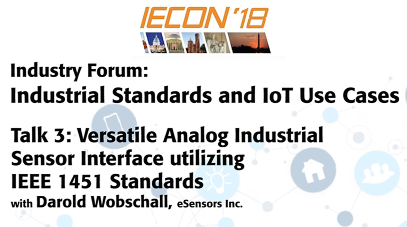 Industrial Standards and IoT Use Cases - Talk Three: IECON 2018