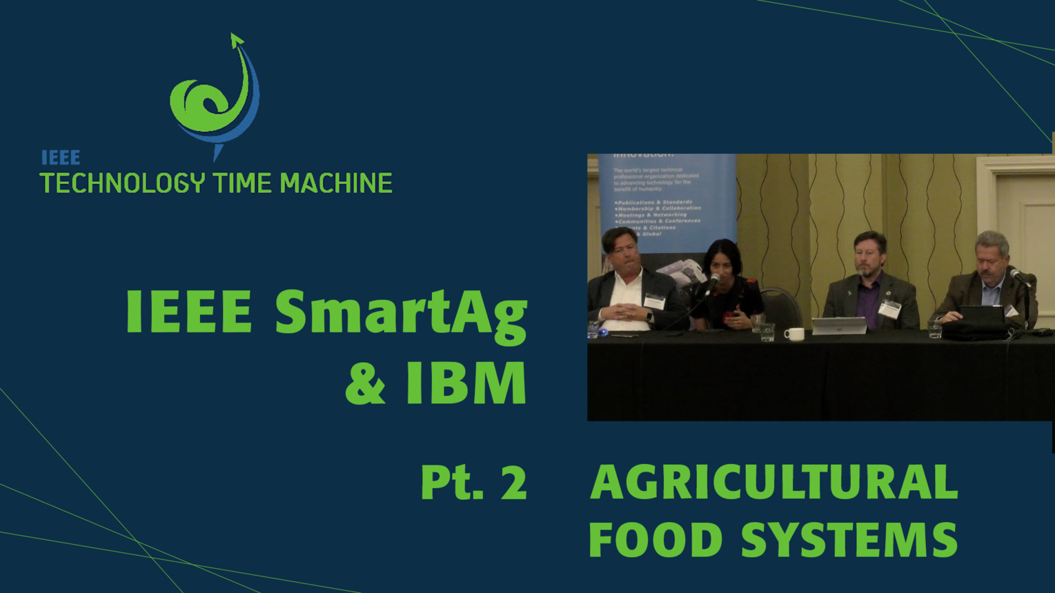 Part 2: John Verboncouer and Bernie Meyerson - Agricultural Food Systems Panel - TTM 2018