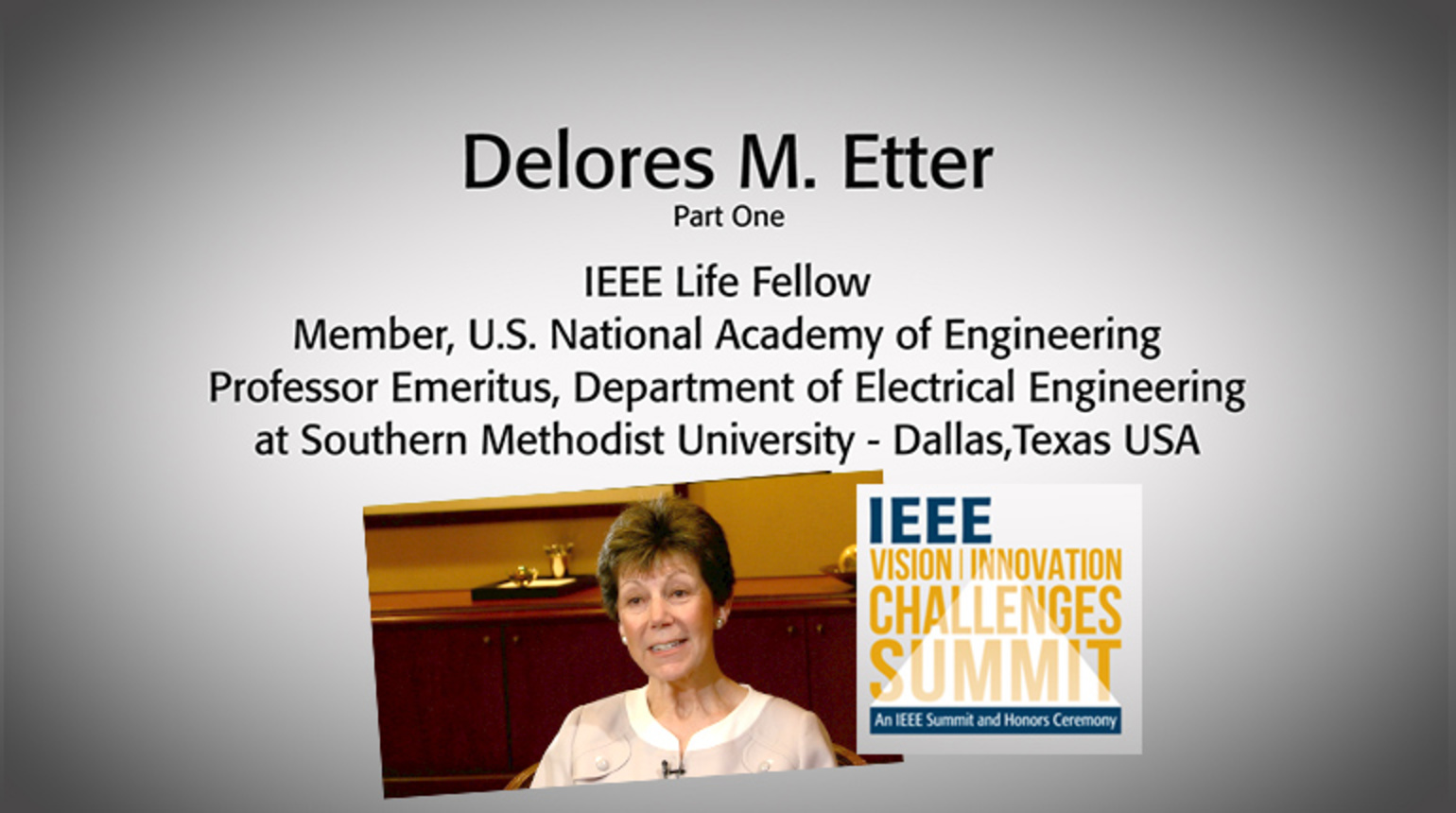 An Interview with Delores Etter - Part One: IEEE VIC Summit 2018
