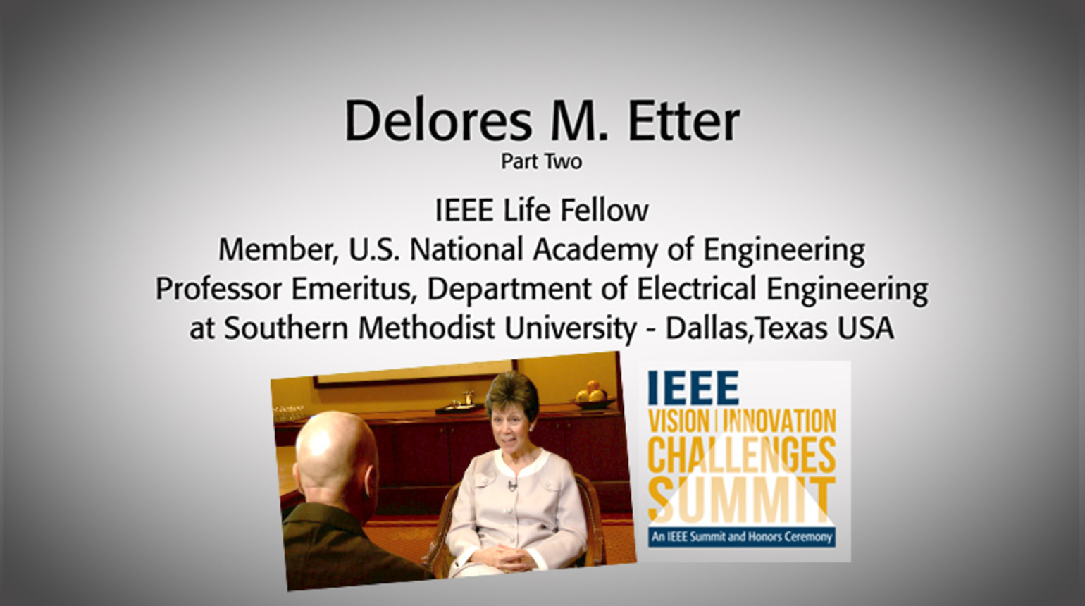 An Interview with Delores Etter, Part Two: IEEE VIC Summit 2018