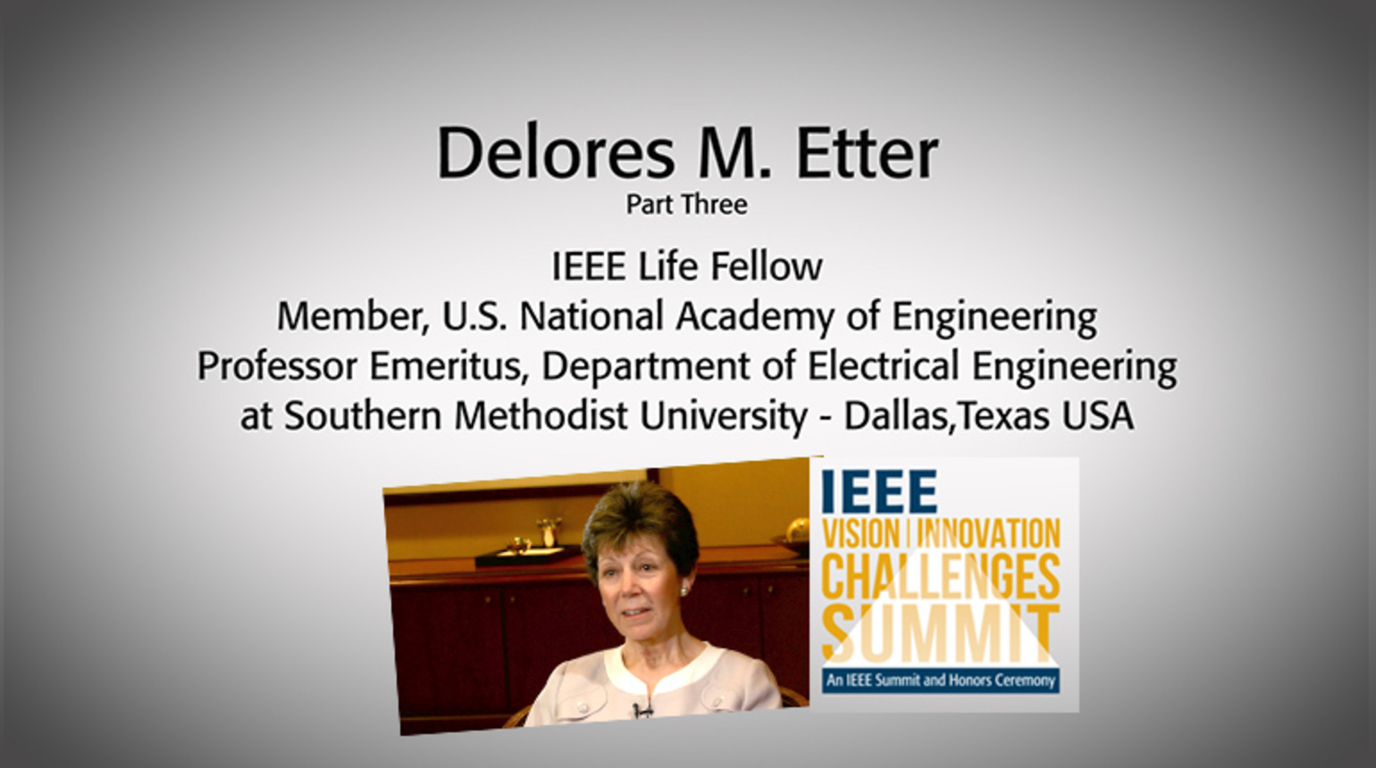 An Interview with Delores Etter, Part Three: IEEE VIC Summit 2018