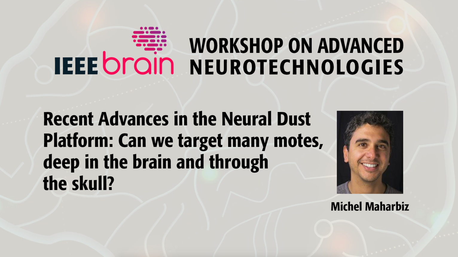 Recent Advances in the Neural Dust Platform - IEEE Brain Workshop 2018