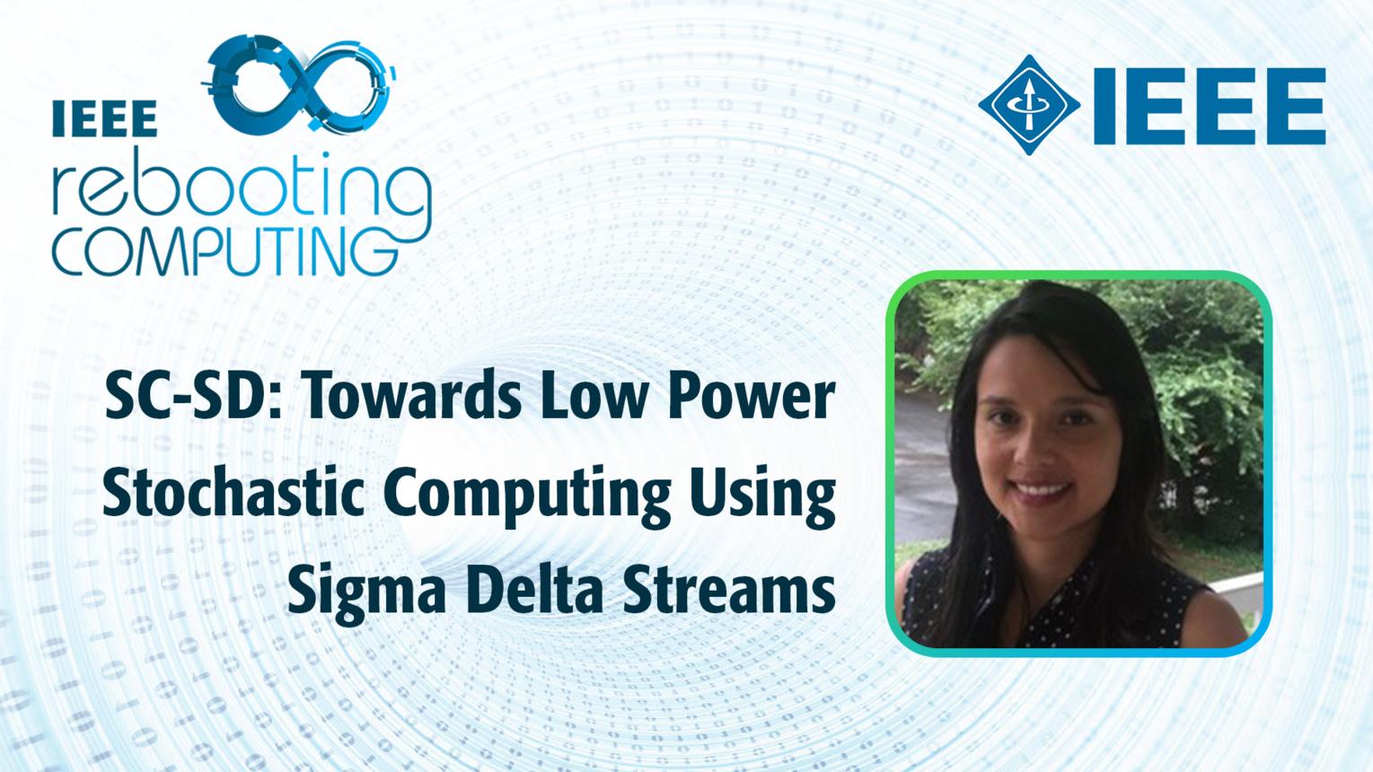 SC-SD: Towards Low Power Stochastic Computing using Sigma Delta Streams - Patricia Gonzalez-Guerrero - ICRC 2018