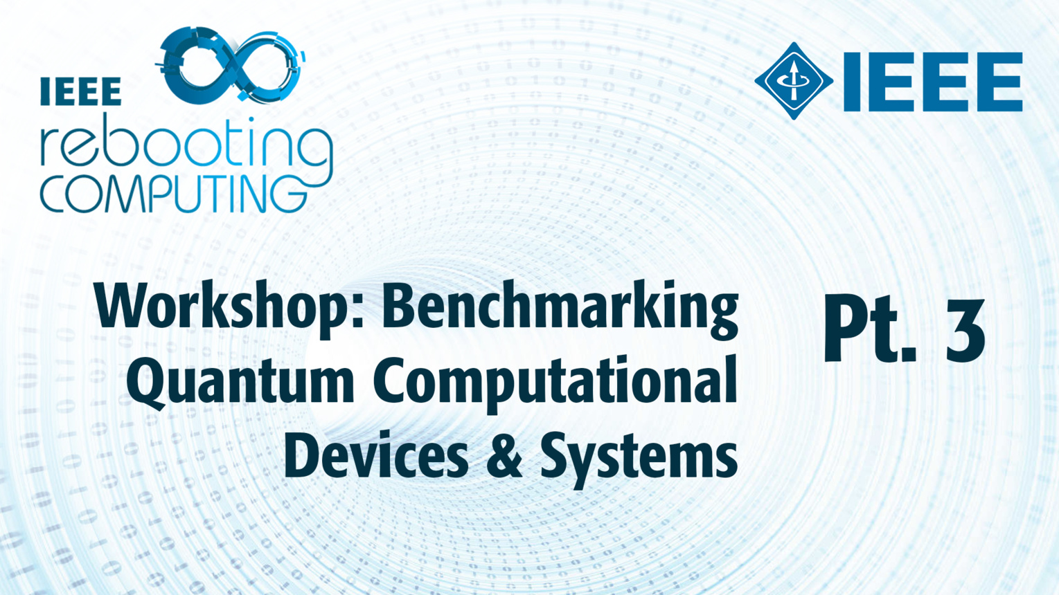 Part 3: Workshop on Benchmarking Quantum Computational Devices and Systems - ICRC 2018