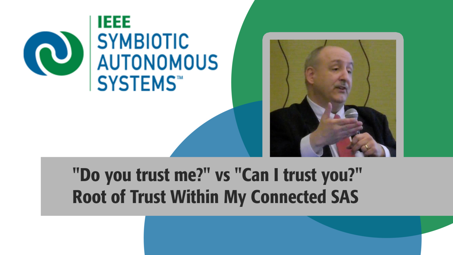 """Do you trust me?"" vs ""Can I trust you?"" Root of Trust Within My Connected Symbiotic Autonomous Systems - John Budenske"