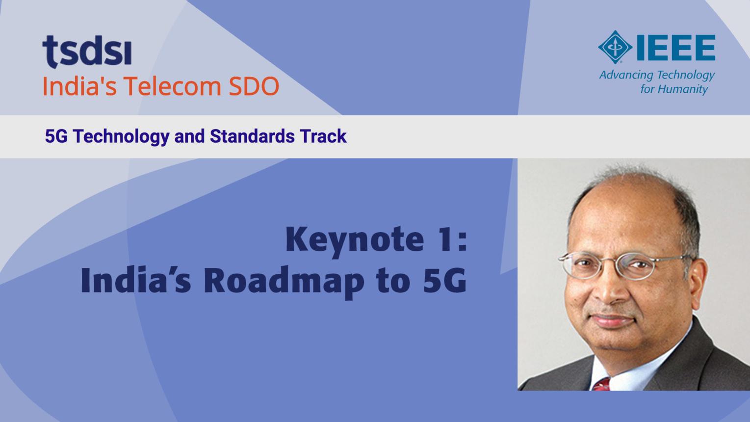 Keynote 1: India's Roadmap to 5G - Arogyaswami J. Paulraj - India Mobile Congress, 2018