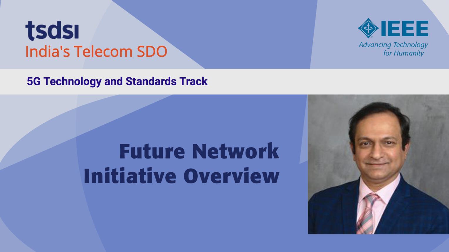Future Network Initiative Overview - Ashutosh Dutta - India Mobile Congress, 2018