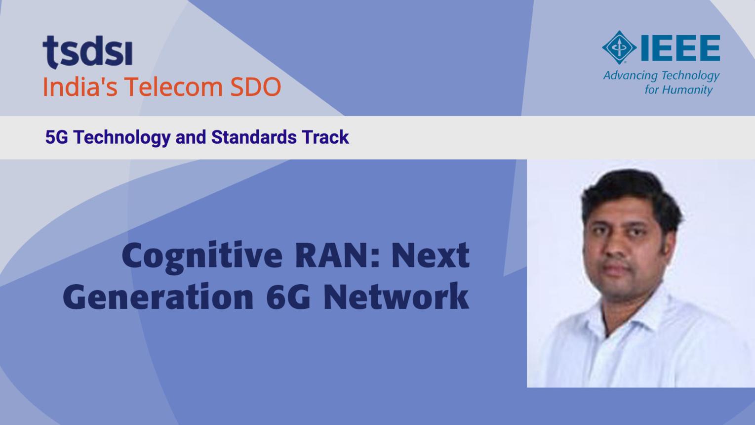 Cognitive RAN: Next Generation 6G Network - Parag Naik - India Mobile Congress, 2018