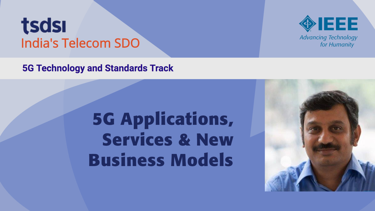 5G Applications, Services and New Business Models - Ravi Annaswamy - India Mobile Congress, 2018