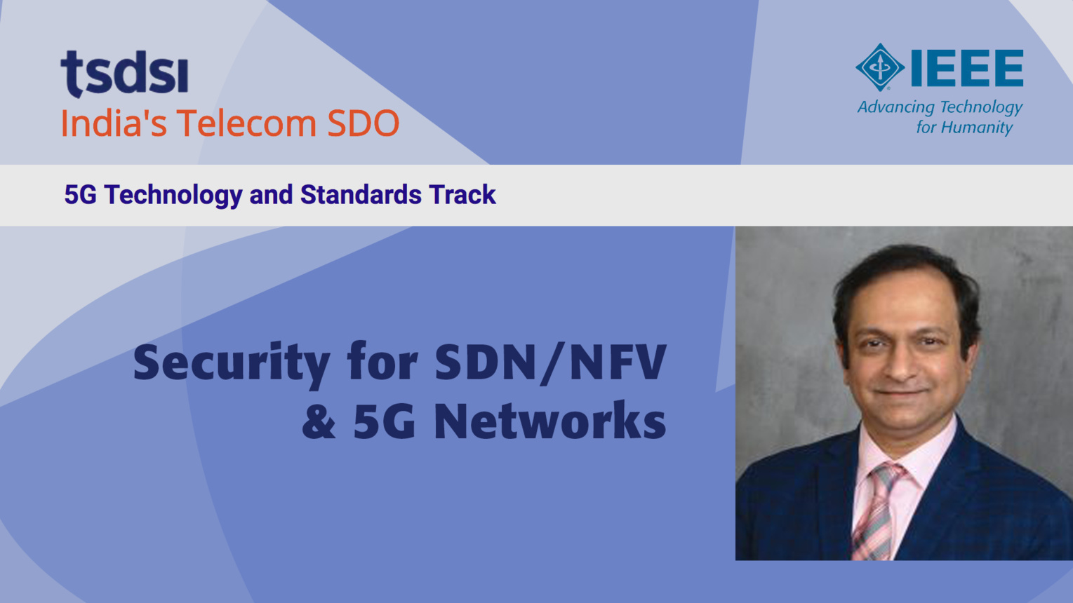 Security for SDN/NFV and 5G Networks - Ashutosh Dutta - India Mobile Congress, 2018