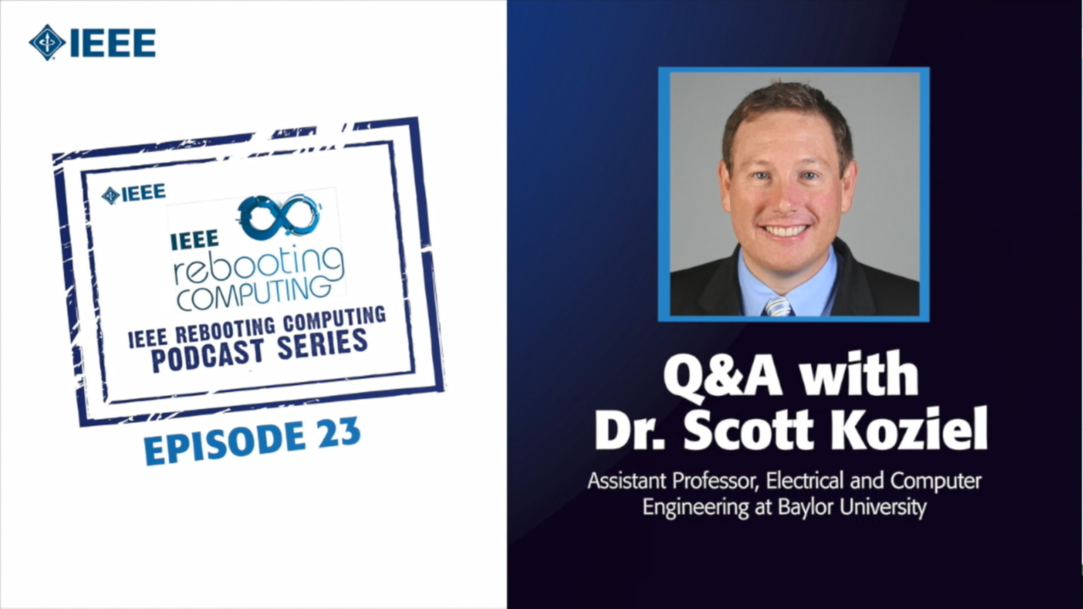 Q&A with Scott Koziel: IEEE Rebooting Computing Podcast, Episode 23