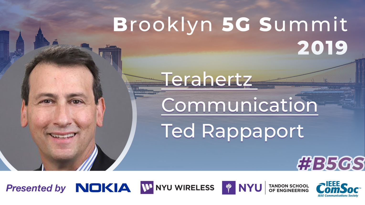 Keynote: Ted Rappaport - Terahertz Communication - B5GS 2019