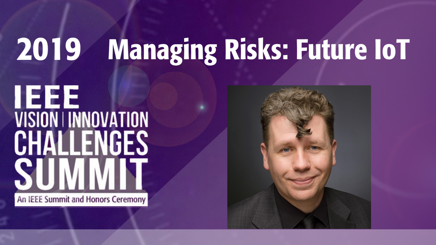Managing Risks of the Future IoT - Kayne McGladrey - VIC Summit 2019