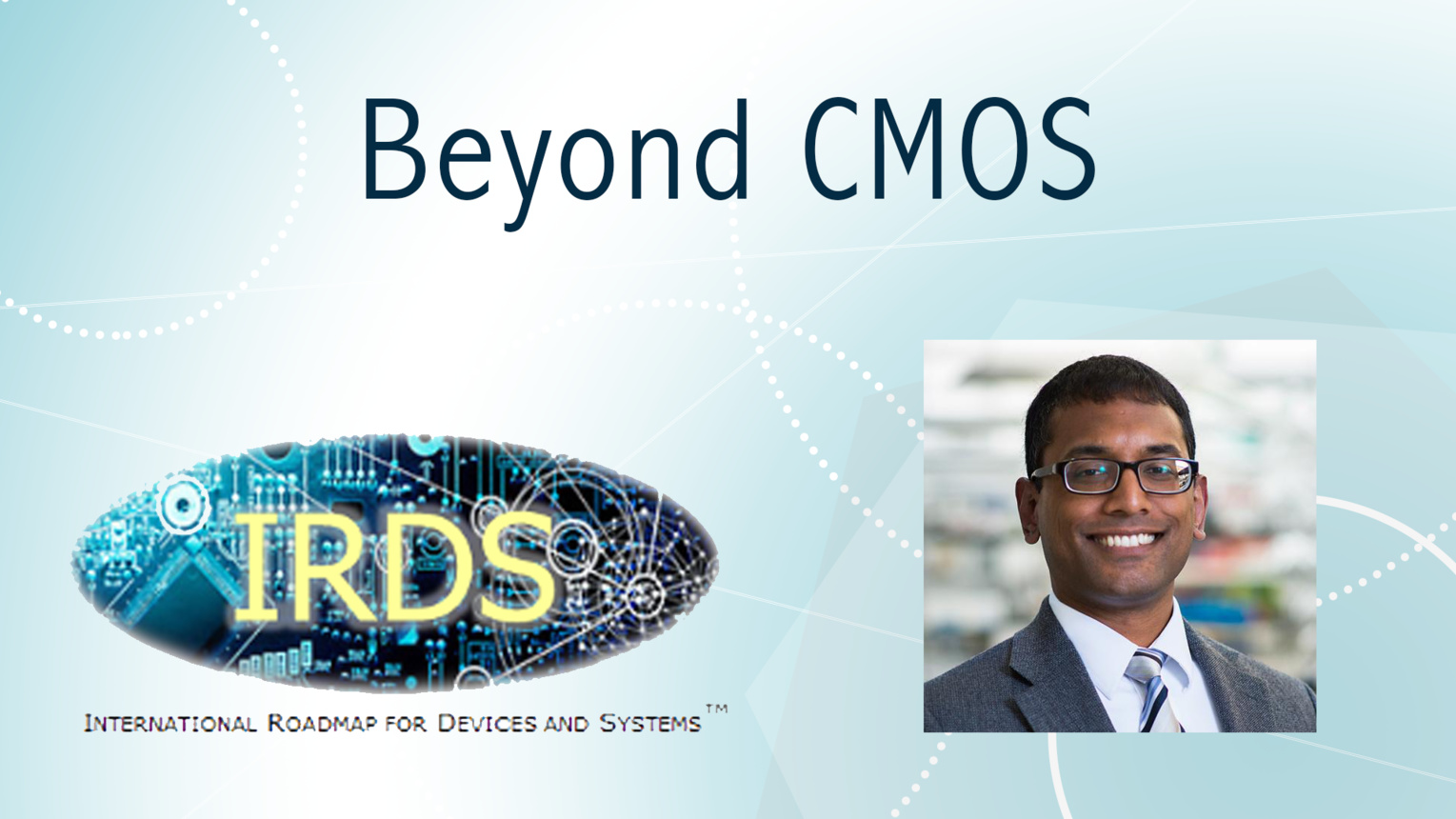Beyond CMOS: International Roadmap for Devices and Systems