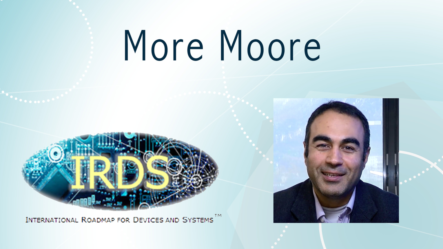 More Moore: International Roadmap for Devices and Systems