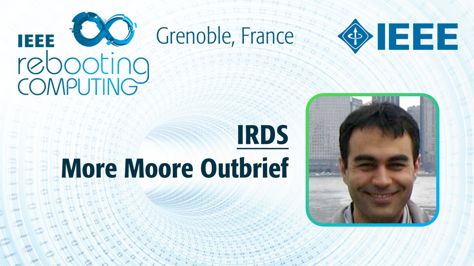 IRDS: More Moore Outbrief - Mustafa Badaroglu at INC 2019