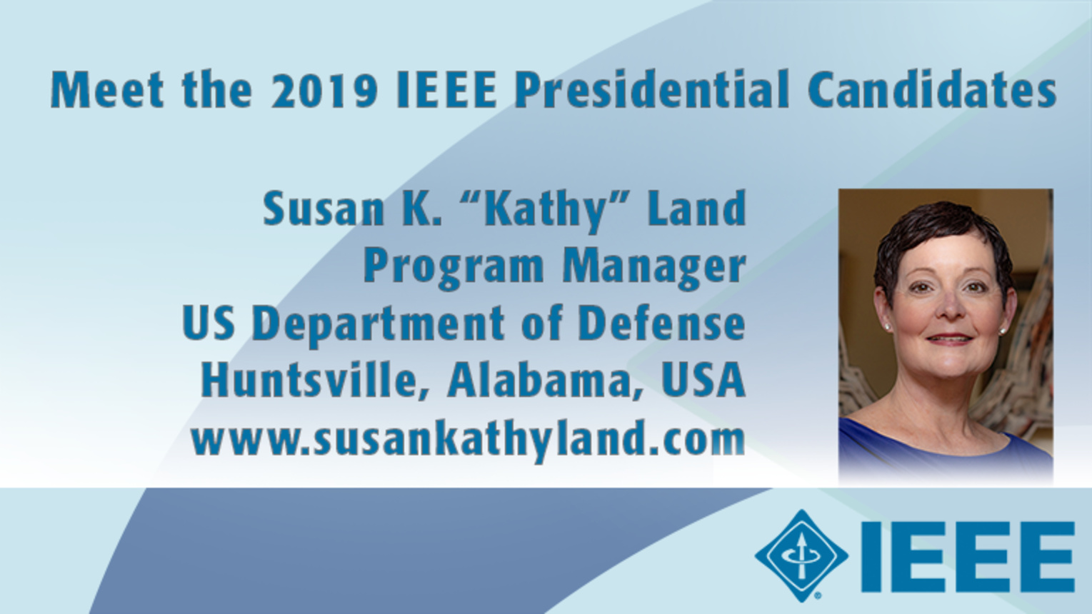 "Susan K. ""Kathy"" Land - Meet the 2019 IEEE Presidential Candidates"