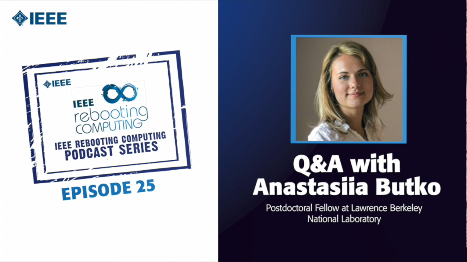 Q&A with Anastasiia Butko: IEEE Rebooting Computing Podcast, Episode 25
