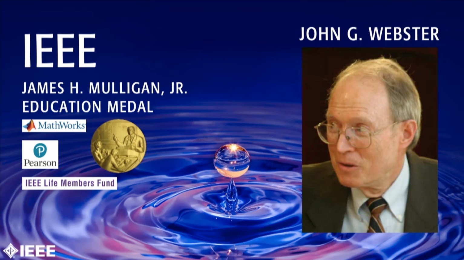John G. Webster - IEEE James H. Mulligan, Jr. Education Medal, 2019 IEEE Honors Ceremony