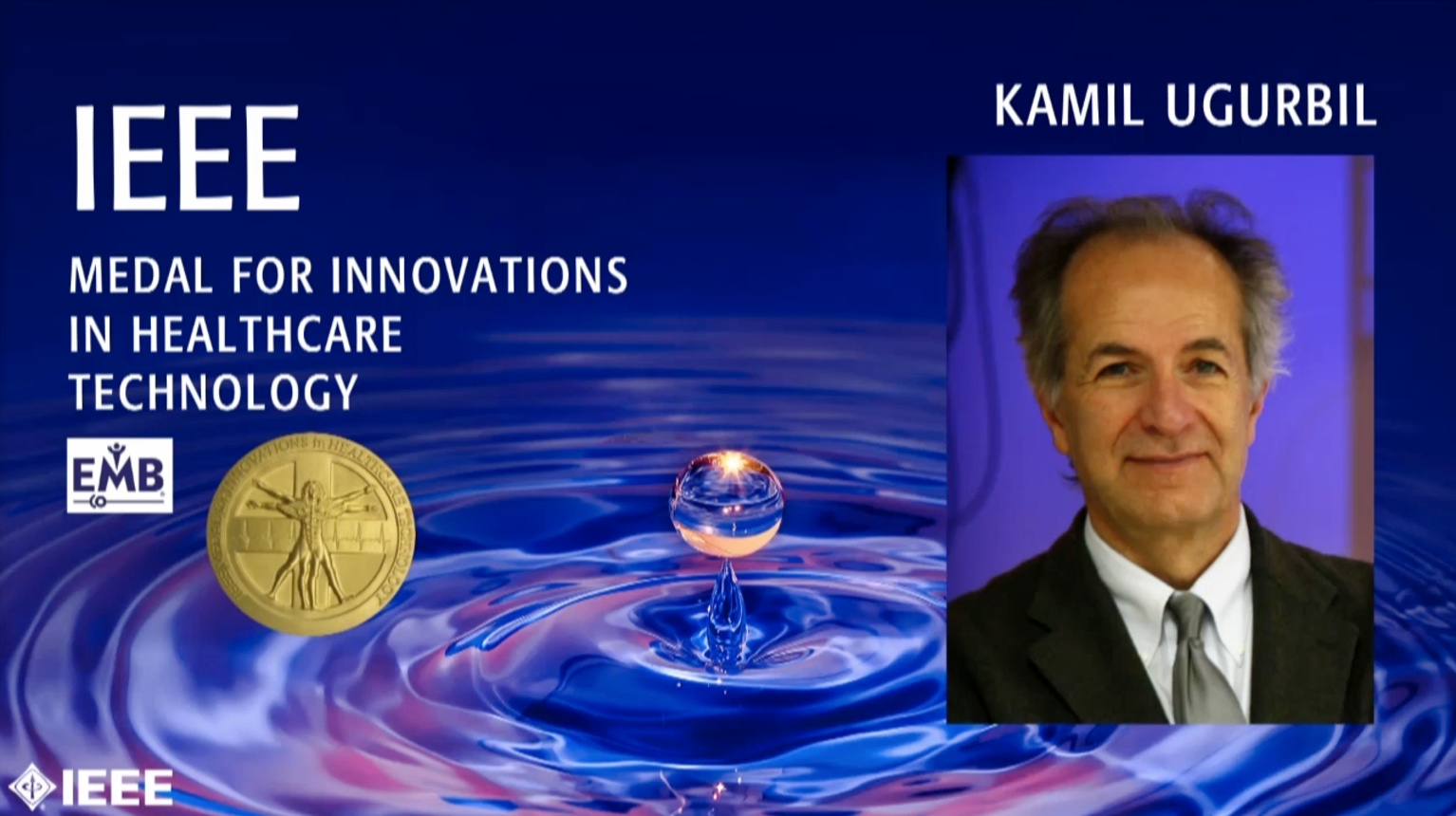 Kamil Ugurbil - IEEE Medal for Innovations in Healthcare Technology, 2019 IEEE Honors Ceremony