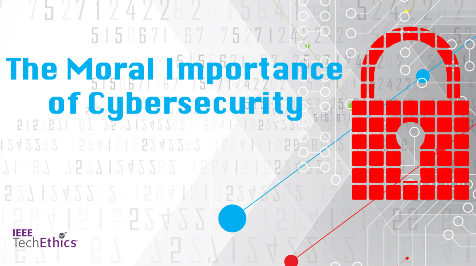 The Moral Importance of Cybersecurity | IEEE TechEthics Virtual Panel