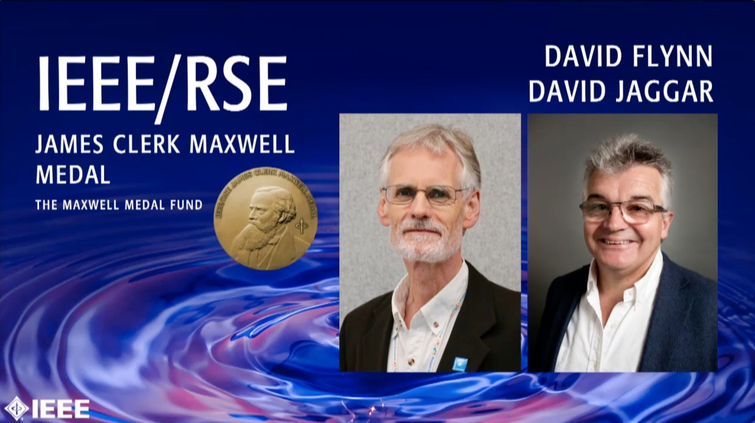 David Flynn and David Jaggar - IEEE/RSE James Clerk Maxwell Medal, 2019 IEEE Honors Ceremony