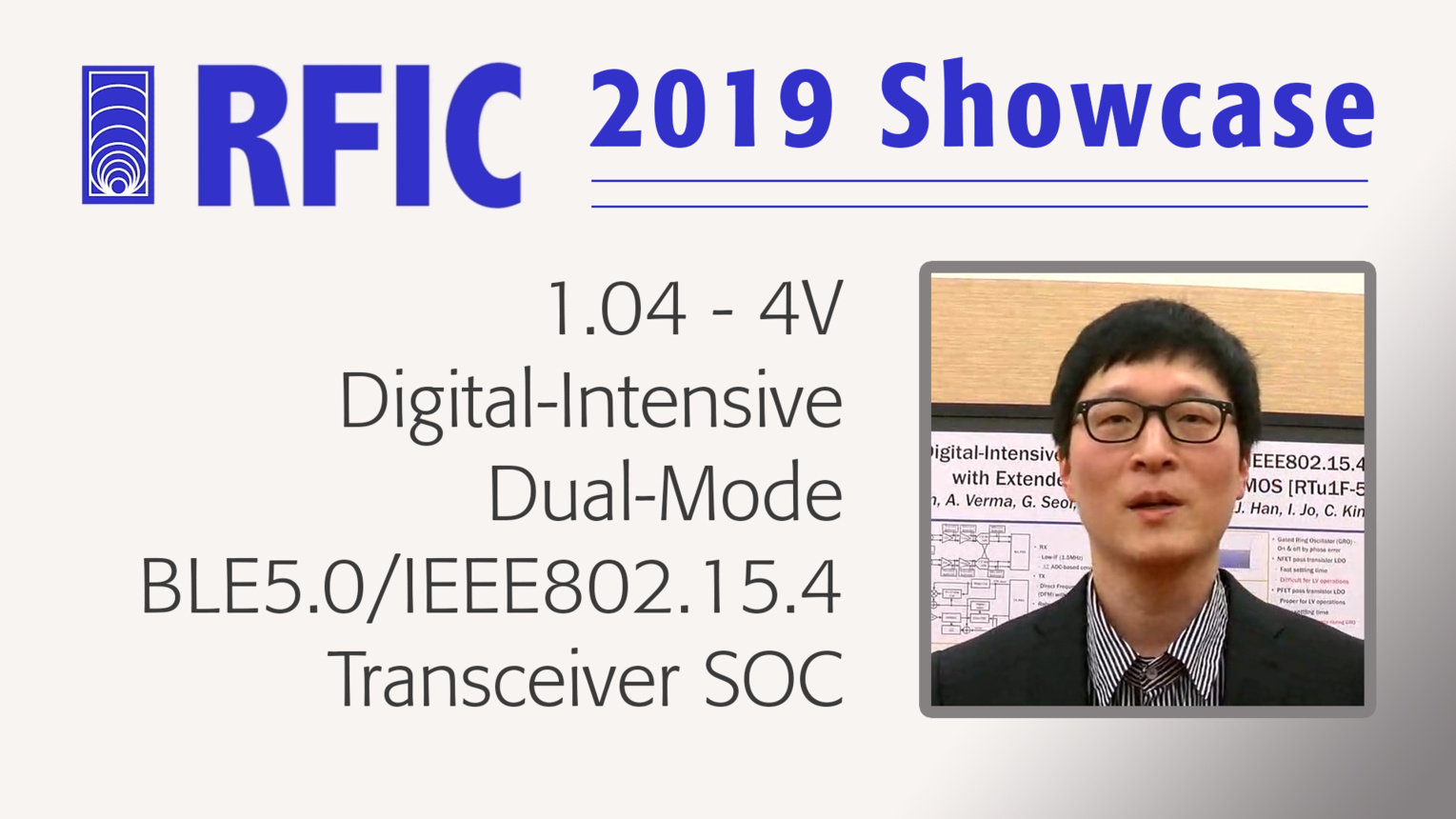 1.04 - 4V Digital-Intensive Dual-Mode BLE5.0/IEEE802.15.4 Transceiver SOC - N.S. Kim - RFIC 2019 Showcase