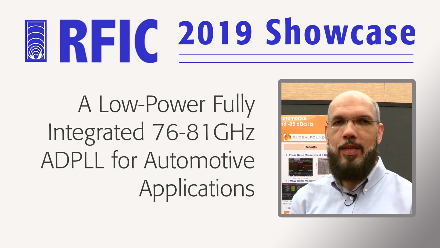 A Low-Power Fully Integrated 76-81GHz ADPLL for Automotive Applications - Ahmed R. Fridi - RFIC 2019 Showcase