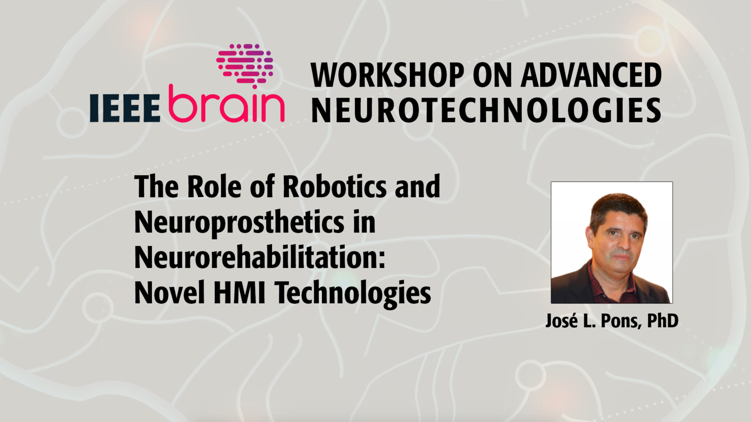 The role of robotics and neuroprosthetics in neurorehabilitation: novel HMI technologies - IEEE Brain Workshop