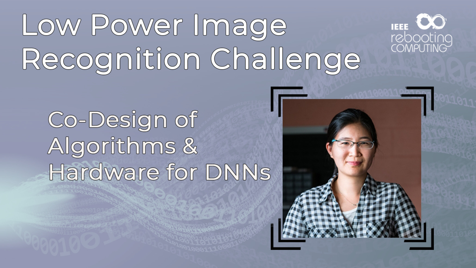 Co-Design of Algorithms & Hardware for DNNs - Vivienne Sze - LPIRC 2019