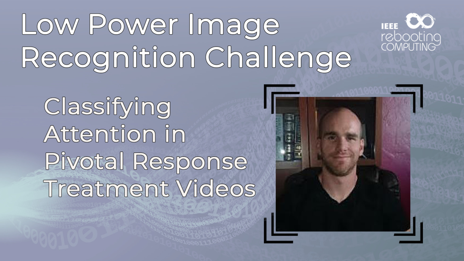 Classifying attention in Pivotal Response Treatment Videos - Corey Heath - LPIRC 2019
