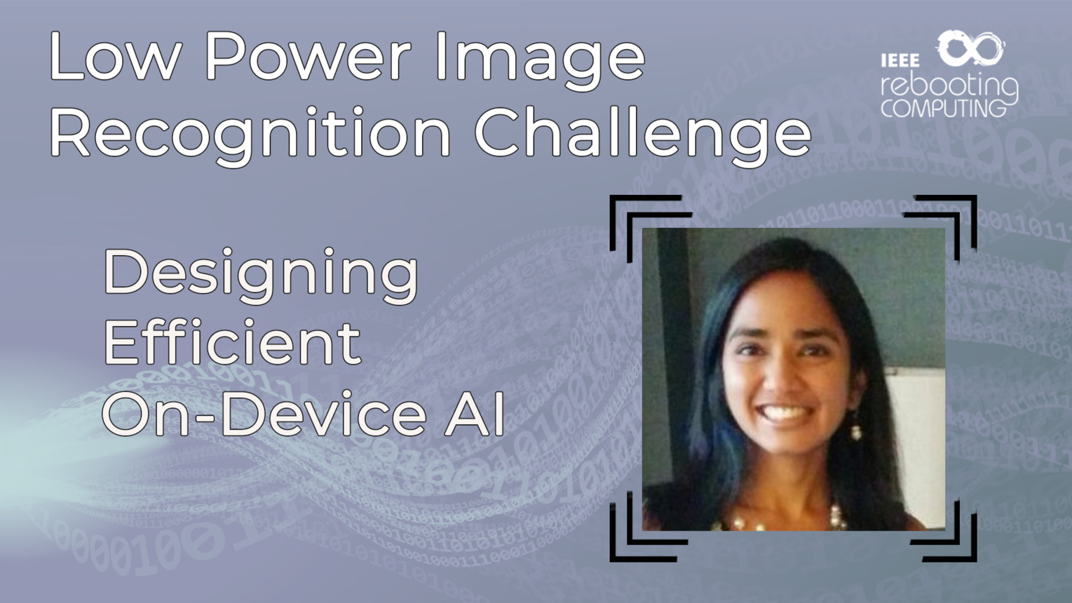 Designing Efficient On-Device AI - Aakanksha Chowdhery - LPIRC 2019