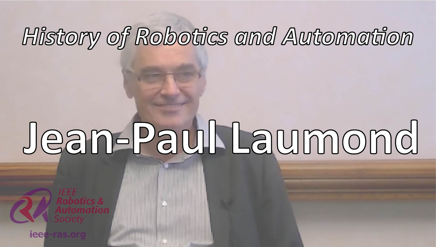 History of Robotics and Automation: Anthropomorphic Motion with Jean Paul Laumond