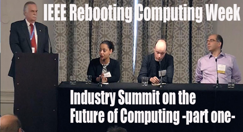 Rebooting Computing Week: Industry Summit, part 1