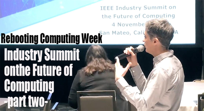 Rebooting Computing Week: Industry Summit Part 2
