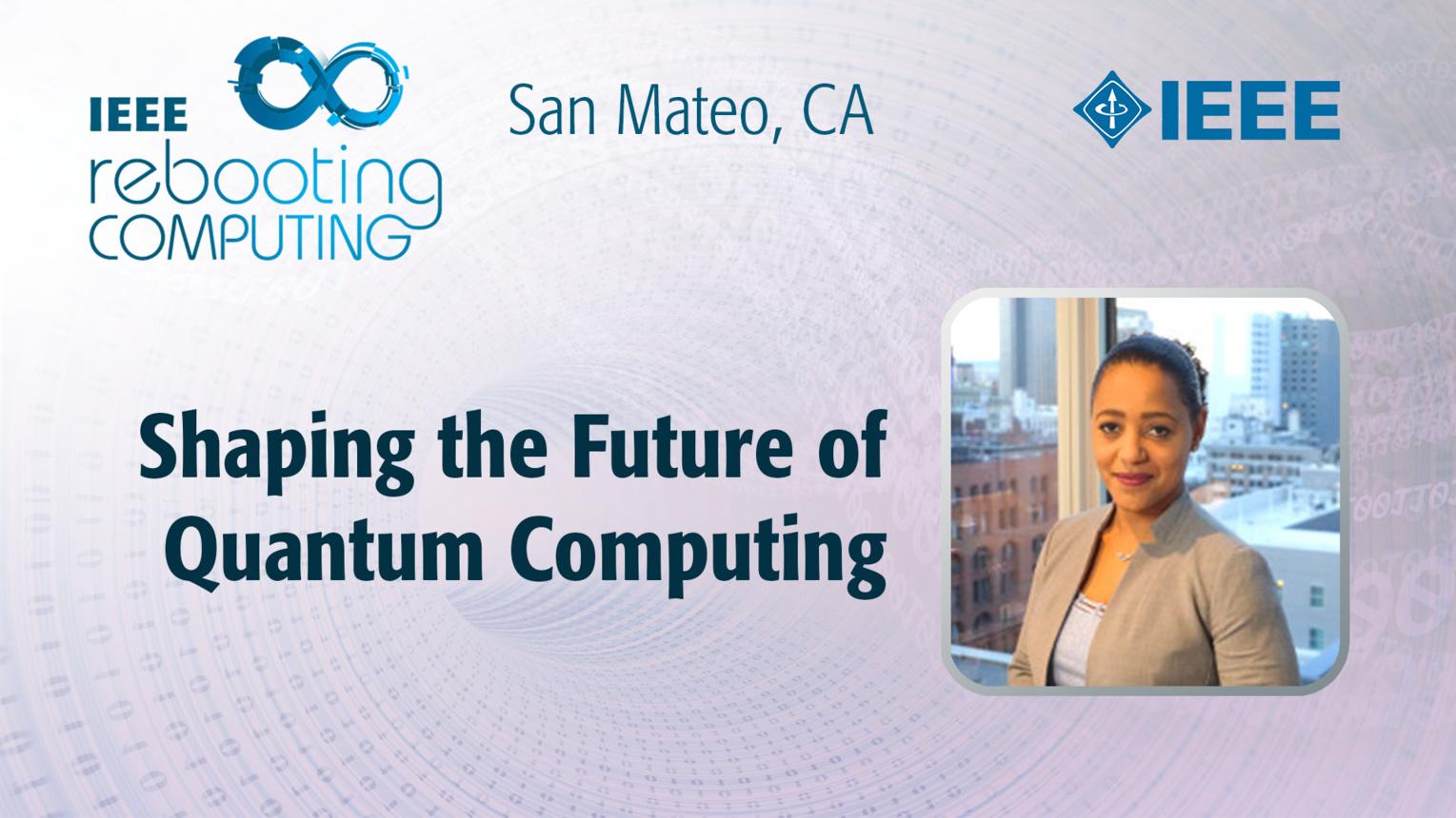 Shaping the Future of Quantum Computing - Suhare Nur - ICRC San Mateo, 2019