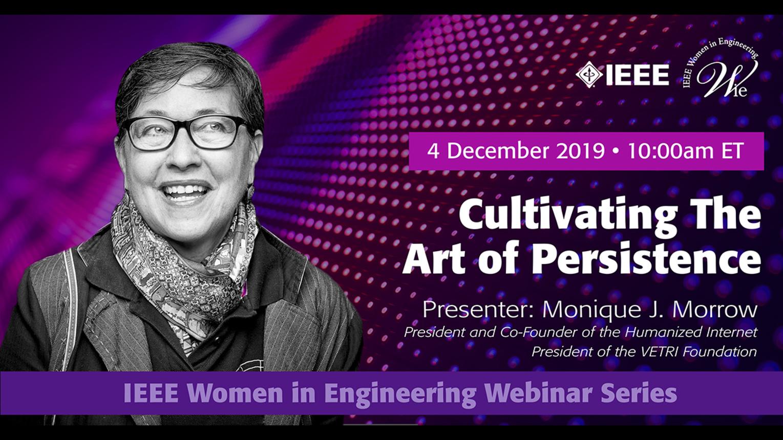 Cultivating the Art of Persistence - Monique Morrow - IEEE WIE Webinar Series