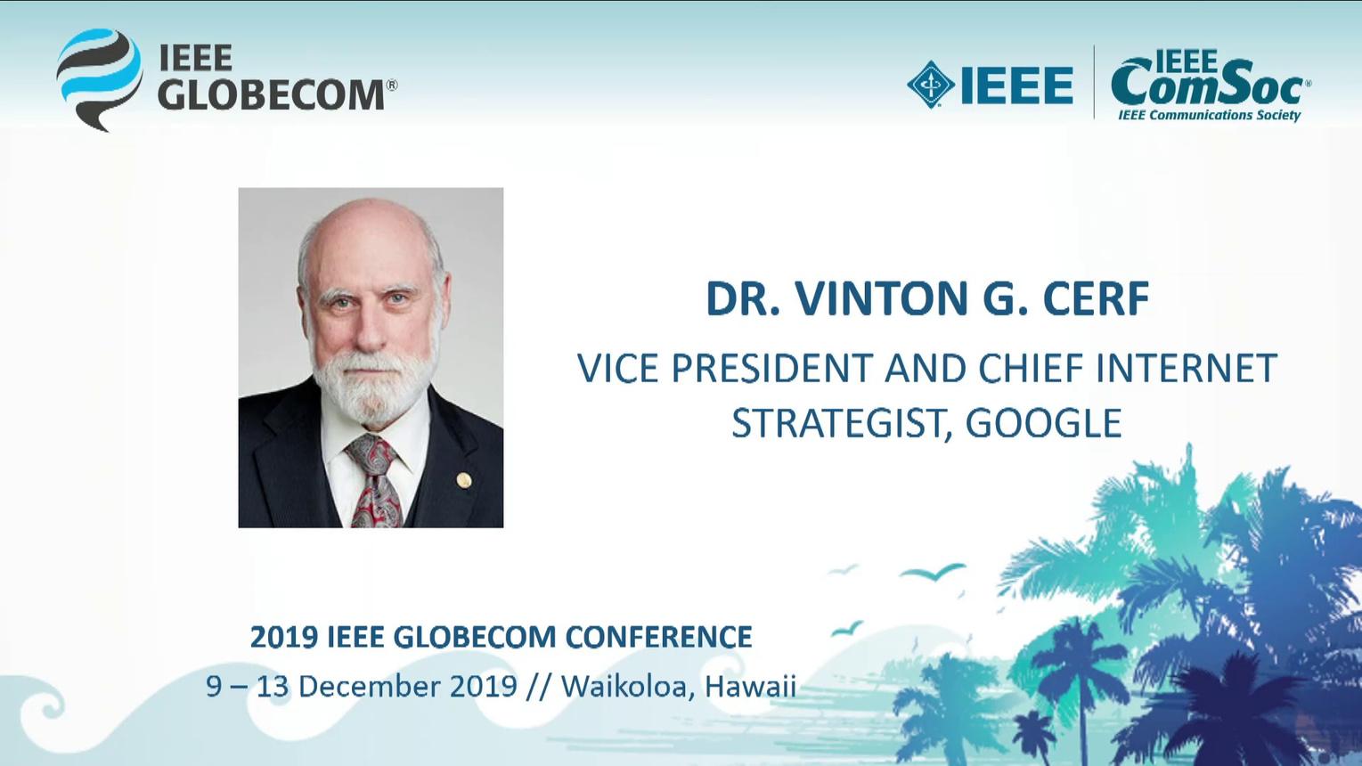 Vint Cerf: A Globecom 2019 Keynote