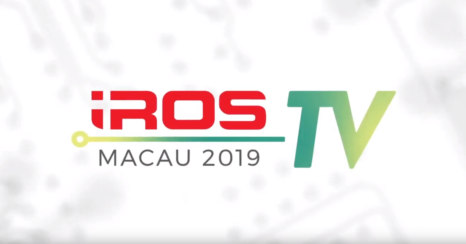 IROS TV 2019- Macau- Episode 1- Robots Connecting People