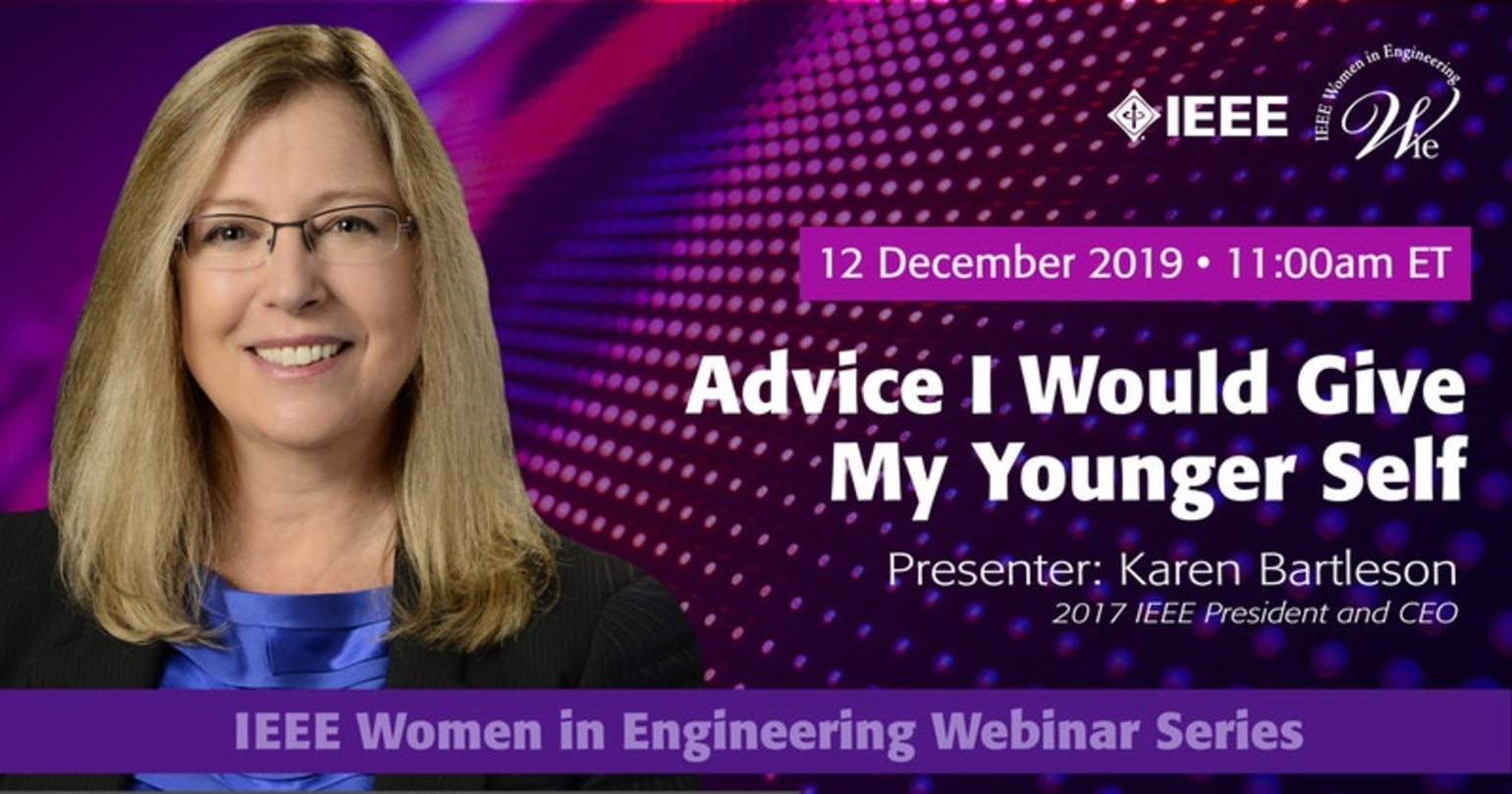 Advice I Would Give My Younger Self - Karen Bartleson - IEEE WIE Webinar Series