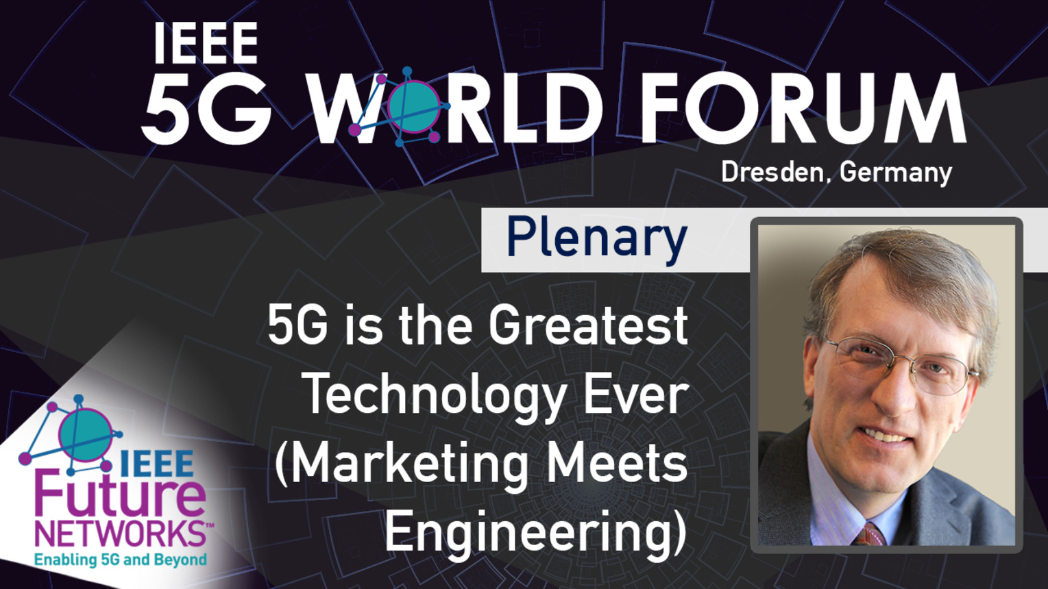 5G is the Greatest Technology Ever (Marketing Meets Engineering) - Henning Schulzrinne - 5G World Forum Dresden, 2019