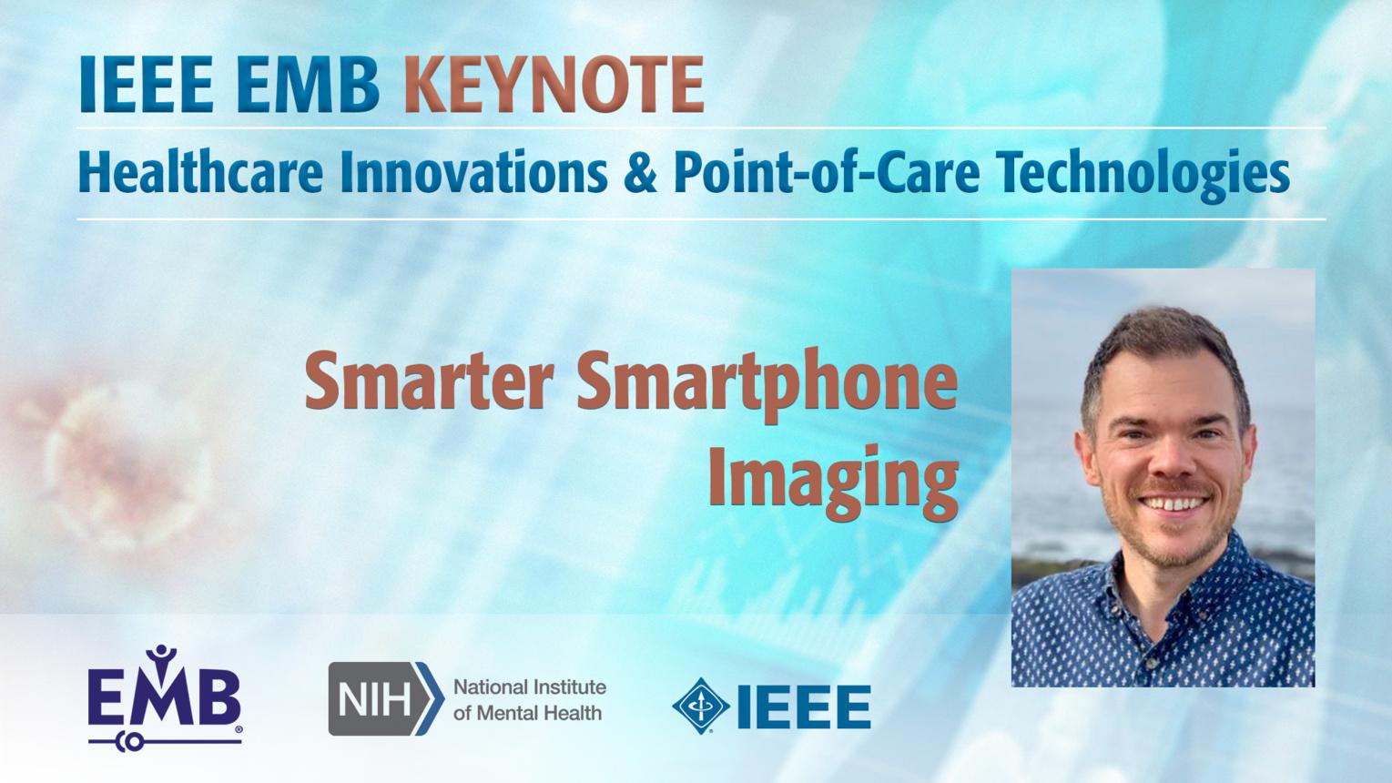 Smarter Smartphone Imaging - Erik Douglas - IEEE EMBS at NIH, 2019