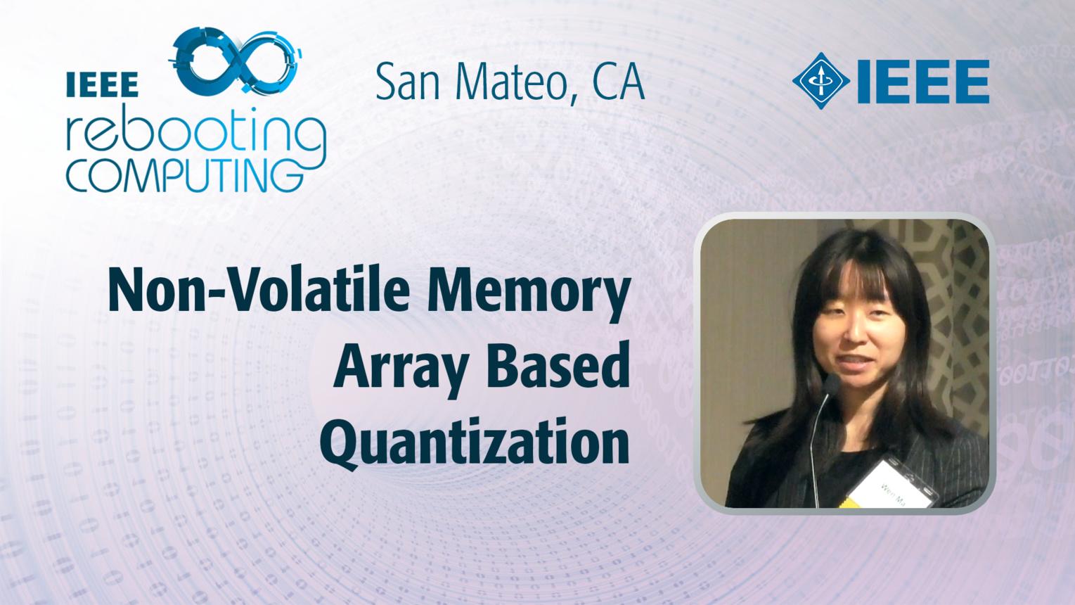 Non-Volatile Memory Array Based Quantization - Wen Ma - ICRC San Mateo, 2019