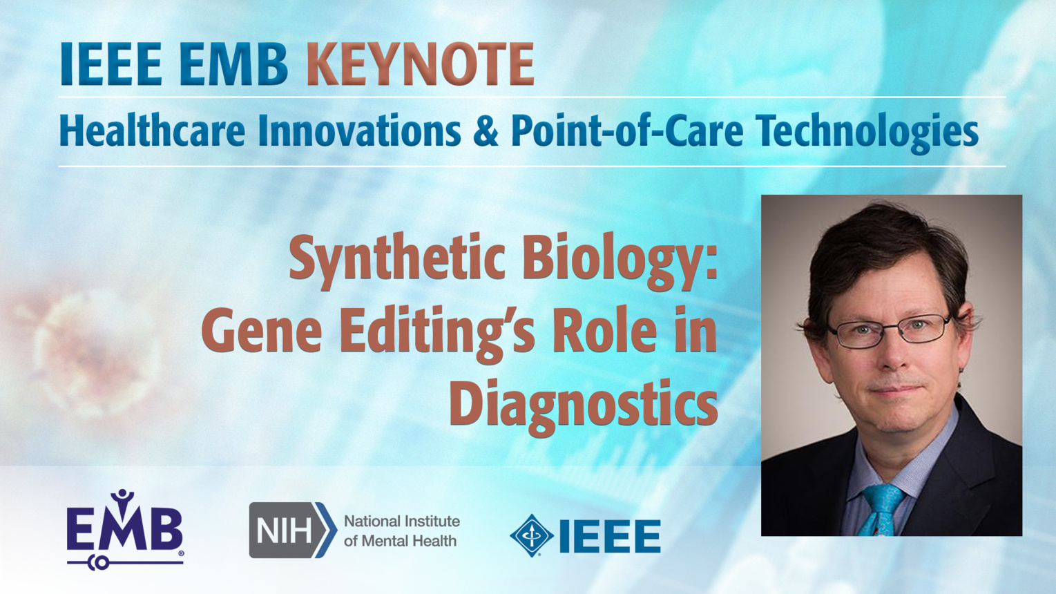 Synthetic Biology: Gene Editing's Role in Diagnostics - Andrew Ellington - IEEE EMBS at NIH, 2019