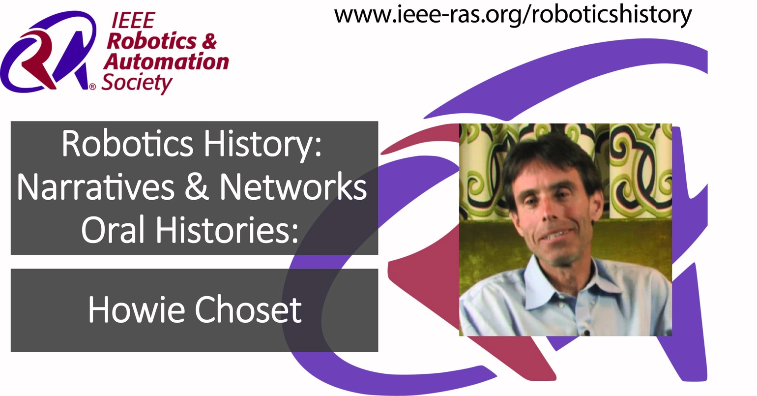 Robotics History: Narratives and Networks Oral Histories: Howie Choset