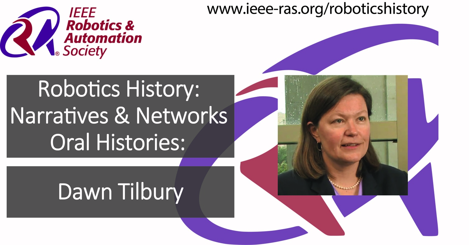 Robotics History: Narratives and Networks Oral Histories: Dawn Tilbury